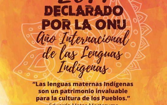 En el Año Internacional de las Lenguas Indígenas y tal como lo proclamara la Organización de las Naciones Unidas queremos llamar la atención sobre la grave pérdida de Lenguas Indígenas y la necesidad apremiante de conservarlas, revitalizarlas, promoverlas y de adoptar nuevas medidas urgentes a nivel internacional; entendiendo que son de fundamental valor para el […]
