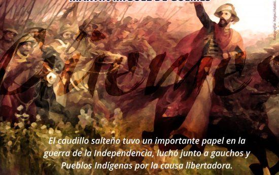 """El 17 de Junio de 1821, hace 179 años, moría el general Martín Miguel de Güemes, defensor de la frontera norte, junto a gauchos, criollos, Pueblos Indígenas y mestizos, contra la invasión realista. Su ejército, llamado """"Los infernales"""", contribuyó a que el general José de San Martín encarara sus campañas contra Chile y Perú. Tal […]"""