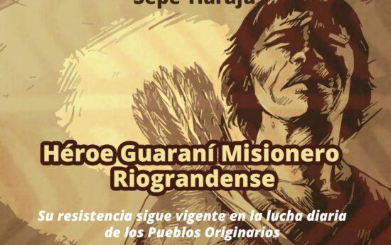 """Su asesinato en 1756 simboliza el etnocidio del Pueblo Guaraní en las Misiones Orientales. Entregó su vida para defender a las Comunidades del avasallamiento de España y Portugal en el sur de Brasil, representando un símbolo de lucha y compromiso. """"¡Esta tierra tiene dueño!"""" es la frase pronunciada por Sepé, al resistir ante quienes pretendían […]"""