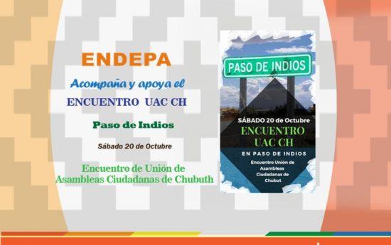 """El sábado 20 de Octubre a partir de las 10:00 hs la Unión de Asambleas Ciudadanas de Chubut realizará su Encuentro en la localidad de Paso de Indios por el Territorio y el Agua. ENDEPA apoya y acompaña la realización del Encuentro, que se convoca bajo la consigna """"No a la Mina en todo […]"""