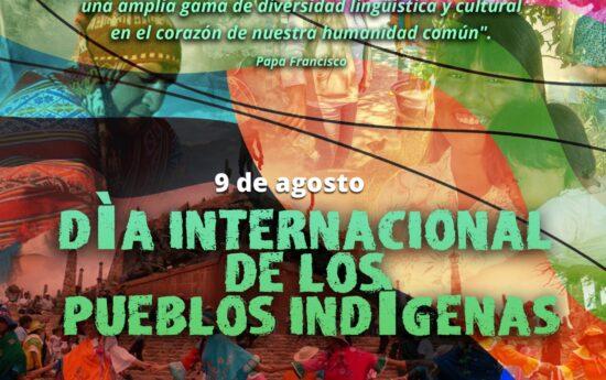 El 9 de agosto se celebra el Día Internacional de los Pueblos Indígenas, proclamado por la Asamblea General de las Naciones Unidas (ONU). Fecha establecida en conmemoración a la primera reunión que celebró, en 1982, el Grupo de Trabajo sobre las múltiples Poblaciones de Pueblos Originarios de la Subcomisión de Prevención de Discriminaciones y Protección […]